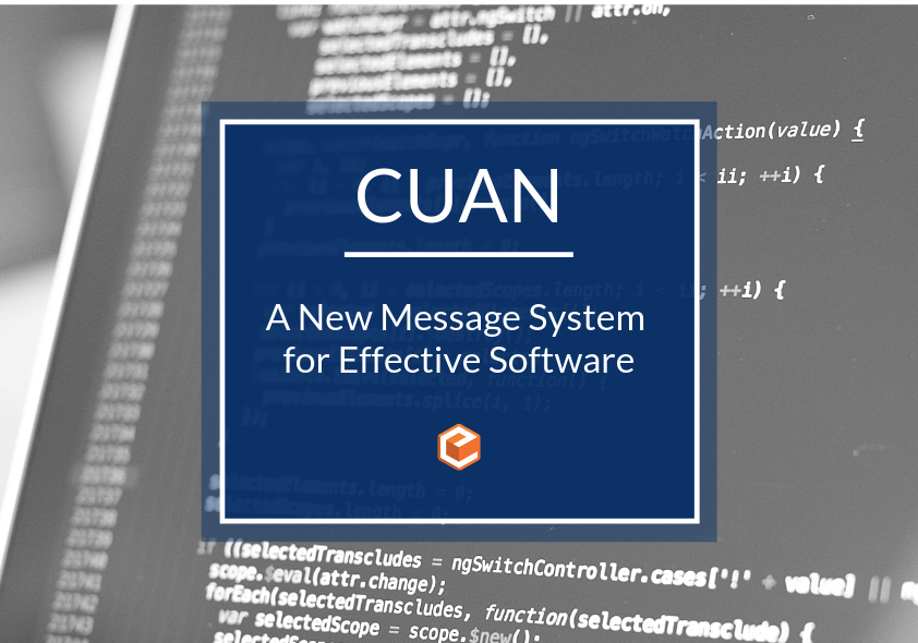 Cuan - A New Message System for Effective Software