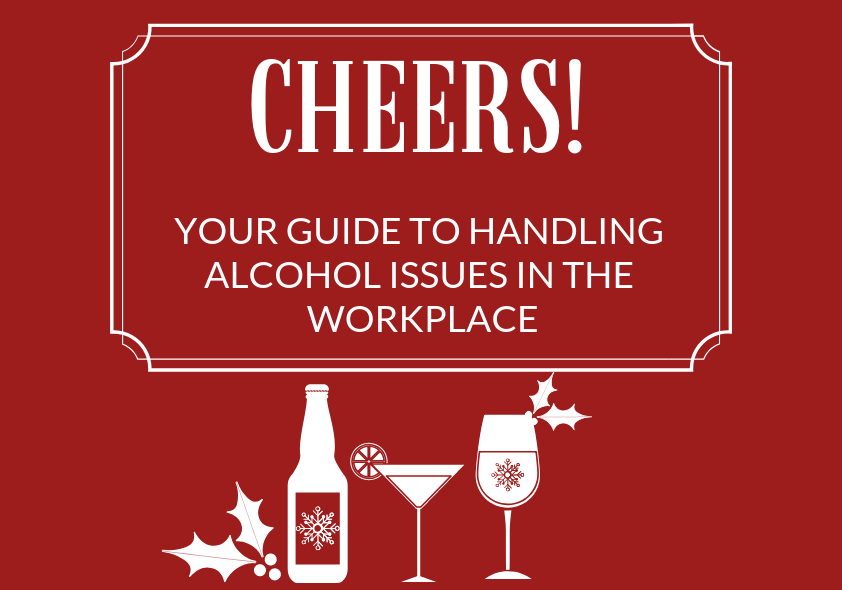 Cheers! - your guide to handling alcohol issues in the workplace
