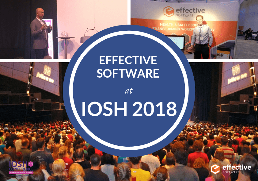 IOSH 2018 AND EFFECTIVE SOFTWARE- THE FUTURE OF TECHNOLOGY AND SAFETY