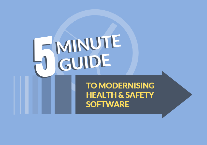5 Minute Guide to Modernising Health & Safety